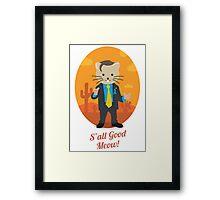 S'all Good Meow! Framed Print