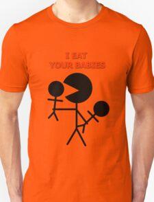 I eat your babies T-Shirt