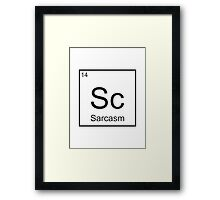 The Element of Sarcasm  Framed Print