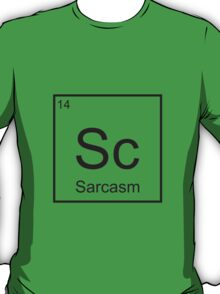 The Element of Sarcasm  T-Shirt
