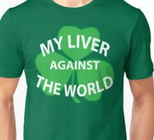 My Liver Against the World Unisex T-Shirt