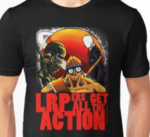 LRPers Get All The Action Unisex T-Shirt