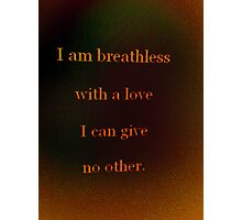 breathless Photographic Print