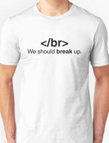 We should </br> up. Unisex T-Shirt