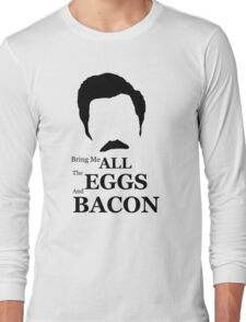 Ron Swanson (Eggs & Bacon) Long Sleeve T-Shirt