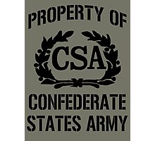 Property of Confederate States Army Photographic Print