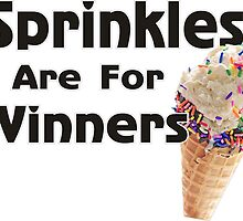 Sprinkles Are For Winners by ishop