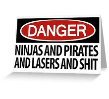 Ninjas and Pirates and Lasers, Oh My! Greeting Card