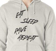 EAT SLEEP RAVE REPEAT! Zipped Hoodie