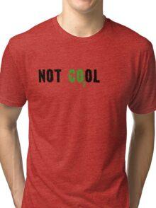 Global warming [not cool] Tri-blend T-Shirt