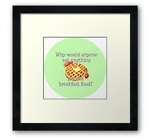 Parks and Rec breakfast quote Framed Print
