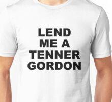 Lend me a tenner Unisex T-Shirt