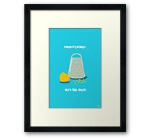 I Know It's Cheesy, But I Feel Grate!  Framed Print