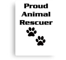 Proud Animal Rescuer Canvas Print