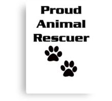 Proud Animal Rescuer Canvas Print