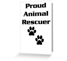 Proud Animal Rescuer Greeting Card