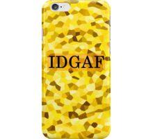 IDGAF iPhone Case/Skin