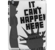 It Can't Happen Here iPad Case/Skin