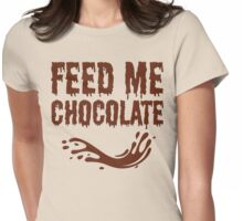 Feed Me Chocolate T Shirt Womens Fitted T-Shirt