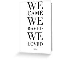 We Came We Raved We Loved - Swedish House Mafia - SHM Greeting Card