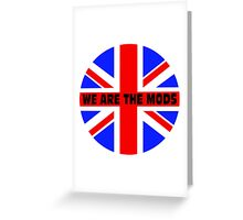 We are the mods Greeting Card