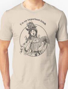 I'm An Important B*tch T-Shirt