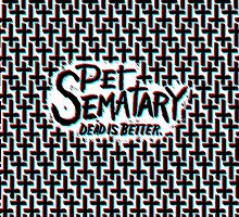 "Pet Sematary ""Dead is Better"" by belleparole"