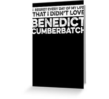 Regret Every Day - Benedict Cumberbatch (Variant)  Greeting Card