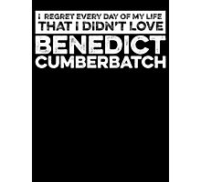 Regret Every Day - Benedict Cumberbatch (Variant)  Photographic Print