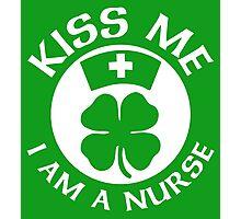 Kiss Me I Am A Nurse St Patricks Day Design Photographic Print