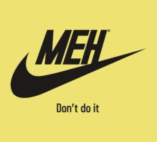 Nike parody - Meh, dont do it Kids Clothes