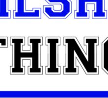 It's a WILSHER thing, you wouldn't understand !! Sticker