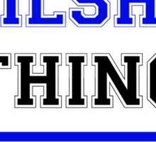 It's a WILSHIN thing, you wouldn't understand !! Sticker