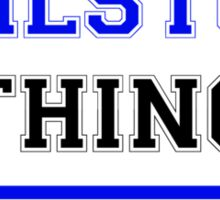 It's a WILSTON thing, you wouldn't understand !! Sticker