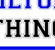 It's a WILTONE thing, you wouldn't understand !! Sticker
