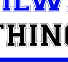 It's a WILWEE thing, you wouldn't understand !! Sticker