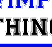 It's a WIMPIE thing, you wouldn't understand !! Sticker