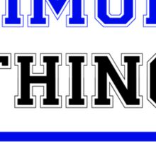 It's a WIMUNC thing, you wouldn't understand !! Sticker