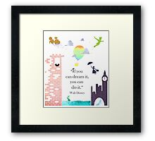 "I Love Disney! - ""If You Can Dream It..."" Framed Print"