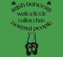Irish Dancers Walk A Little Taller T-Shirt