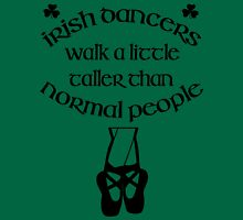 Irish Dancers Walk A Little Taller Unisex T-Shirt