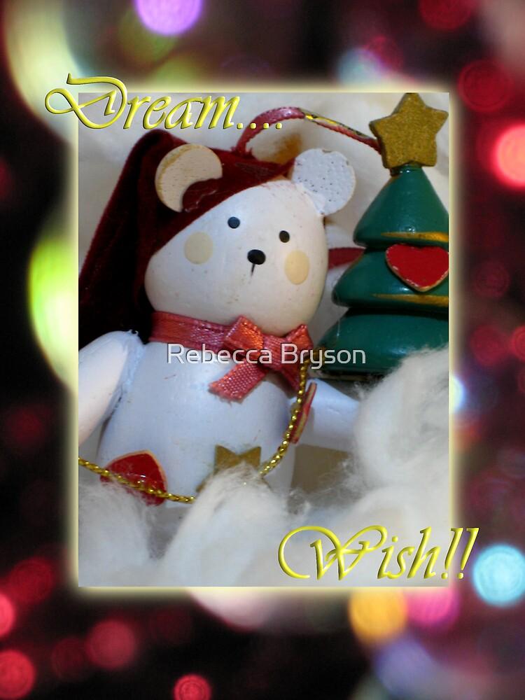 Dream...Wish!! by Rebecca Bryson