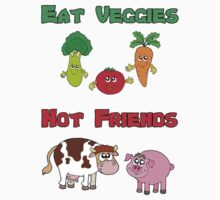 Eat Veggies Not Friends by HelloStar