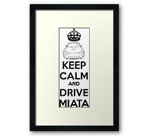 Keep Calm And Drive Miata NB Framed Print