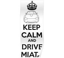 Keep Calm And Drive Miata NB Poster