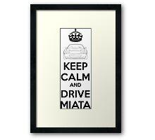 Keep Calm And Drive Miata NA Framed Print