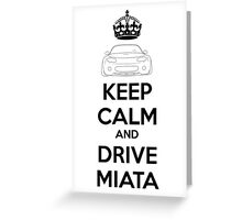 Keep Calm And Drive Miata NC Greeting Card