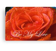 Be my Love Canvas Print