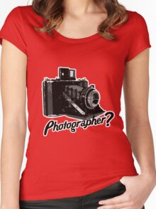 Are you a photographer?????? Women's Fitted Scoop T-Shirt