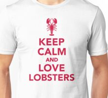Keep calm and love Lobsters Unisex T-Shirt